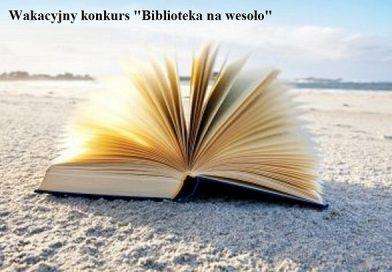 """Wakacyjny konkurs """"Biblioteka na wesoło"""""""